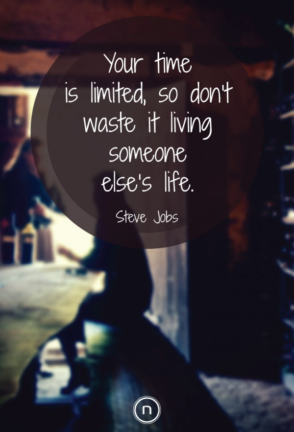 Steve Jobs Quotes: Your life is limited, so don't waste it living someone else's life. Explore Power Thinking and more quotes at https://think.natch.life/quotes/
