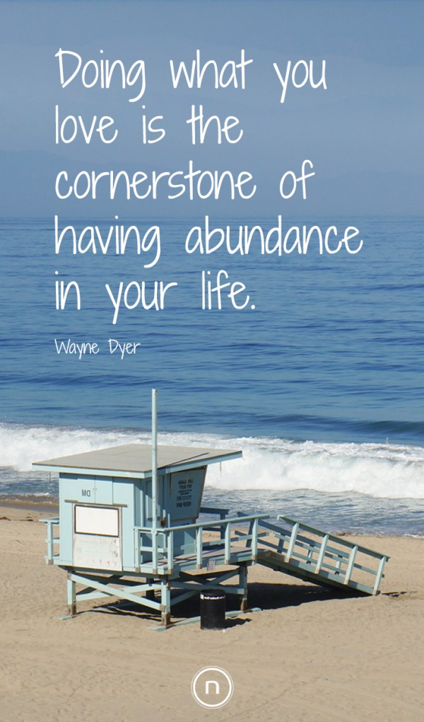 Inspiration at natch: Wayne Dyer Quotes